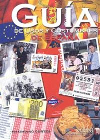 Maximiano Cortès Moreno - Guia de usos y costumbres de España.