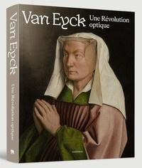Maximiliaan Martens et Till-Holger Borchert - Van Eyck - Une révolution optique.