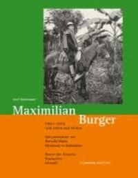 Maximilian Burger (1883-1935) - sein Leben und Wirken - Salesianerpater aus Durach/Allgäu - Missionar in Kolumbien - Diener der Ärmsten - Baumeister - Kämpfer.