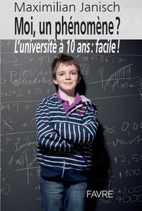 Moi un phénomène ? - Luniversité à 10 ans : facile!.pdf