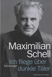 Maximilian Schell - Ich Fliege Uber Dunkle Täler.