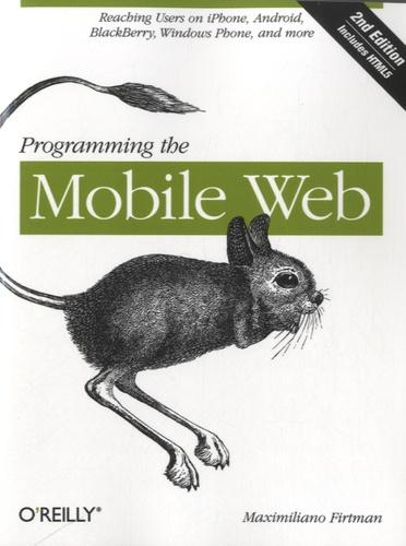 Maximiliano Firtman - Programming the Mobile Web.