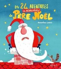 Maximiliano Luchini - Les 24 aventures (et mésaventures) du Père Noël.