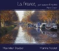 Maximilien Dauber et Martine Noblet - La France, par canaux et rivières - Plein Ouest.