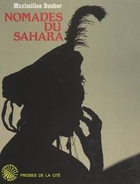 Maximilien Dauber et A. Decoster - Nomades du Sahara - Regards sur le passé et le présent des peuples du désert.