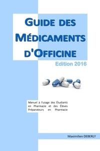 Maximilien Deberly - Guide des Médicaments d'Officine 2016.