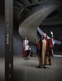 Maximilien Durand et Florence Calament - Antinoé, à la vie, à la mode - Visions d'élégance dans les solitudes.