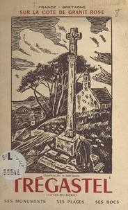 Maximilien Gourhand - Sur la côte de granit rose, Trégastel (Côtes-du-Nord) - Ses monuments, ses plages, ses rocs.