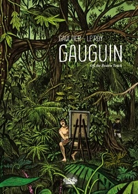 Maximilien Le Roy et  Christophe Gaultier - Gauguin - Off the Beaten Track.