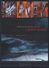 Maximilien Le Roy et  Zephir - L'esprit rouge.