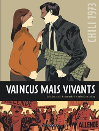 Maximilien Le Roy et Loïc Locatelli Kournwsky - Vaincus mais vivants - Chili 1973.