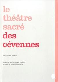 Maximilien Misson et Jean-Paul Chabrol - Le Théâtre sacré des Cévennes.