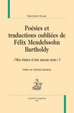 """Maximilien Novak - Poésies et traductions oubliées de Félix Mendelsshon Bartholdy - """"Mes rimes n'ont aucun sens ?""""."""