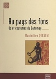 Maximilien Quénum - Au pays des Fons - Us et coutumes du Dahomey.