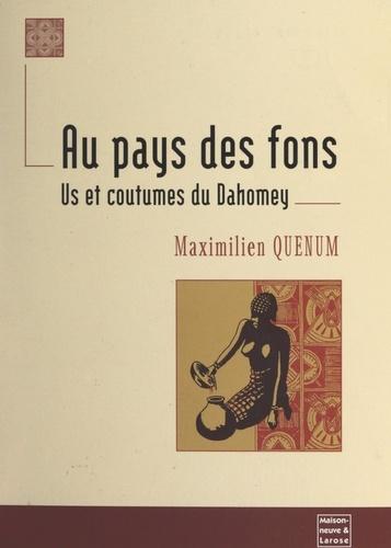 Au pays des Fons. Us et coutumes du Dahomey