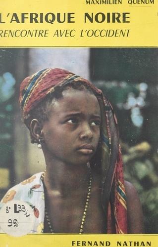 L'Afrique noire. Rencontre avec l'Occident