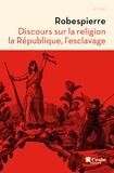 Maximilien Robespierre - Discours sur la religion, la République, l'esclavage.