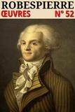 Maximilien Robespierre - Maximilien Robespierre - Oeuvres (Annoté) - lci-52.