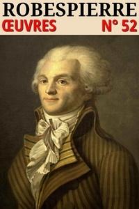 Maximilien Robespierre - Maximilien Robespierre - Oeuvres - N° 52.