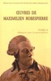 Maximilien Robespierre - Oeuvres de Maximilen Robespierre - Tome 2, Robespierre à Arras : Les oeuvres judiciaires.