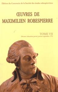Maximilien Robespierre - Oeuvres de Maximilen Robespierre - Tome 7, Discours (janvier-septembre 1791).