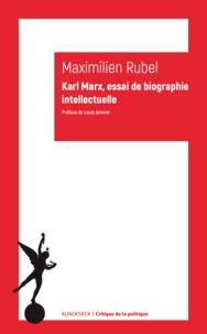 Maximilien Rubel - Karl Marx - Essai de biographie intellectuelle.