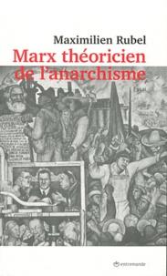 Maximilien Rubel - Marx théoricien de l'anarchisme.
