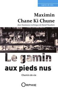 Maximin Chane Ki Chune - Le gamin aux pieds nus.