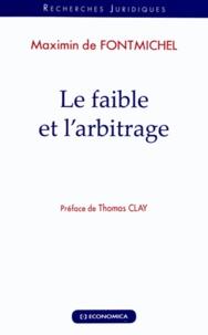 Maximin de Fontmichel - Le faible et l'arbitrage.