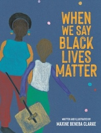 Maxine Beneba Clarke - When We Say Black Lives Matter.