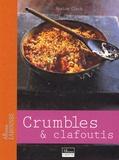 Maxine Clark - Crumbles et clafoutis.