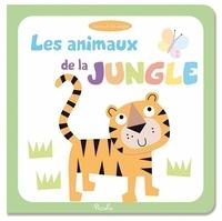 Maxine Davenport et Cindy Roberts - Les animaux de la jungle.