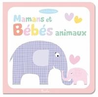 Maxine Davenport et Cindy Roberts - Mamans et bébes animaux.