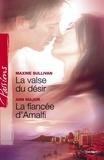 Maxine Sullivan et Ann Major - La valse du désir - La fiancée d'Amalfi (Harlequin Passions).