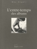 May Angeli - L'entre-temps des albums.