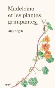 May Angeli - Madeleine et les plantes grimpantes.