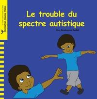 May Benhayoun Sadafi - Le trouble du spectre autistique.