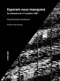 May Bouhada-Nordmann - Esperam nous manquera - En mémoire du 17 octobre 1961.