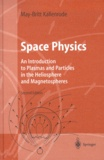 May-Britt Kallenrode - Space Physics. - An Introduction to Plasmas and Particles in the Heliospher and Magnetospheres, 2nd edition.