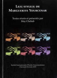 May Chehab - Le(s) style(s) de Marguerite Yourcenar.