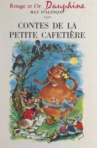 May d'Alençon et Luce Lagarde - Contes de la petite cafetière.