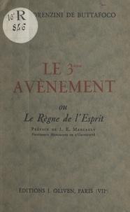 May. Lorenzini de Buttafoco et J. E. Marcault - Le 3e avènement ou Le règne de l'esprit.
