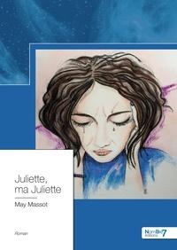 May Massot - Juliette, ma Juliette.