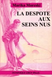 May May et Marika Moreski - La Despote aux seins nus.