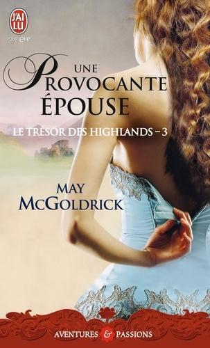 May McGoldrick - Le trésor des Highlands Tome 3 : Une épouse provocante.
