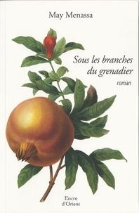 May Menassa - Sous les branches du grenadier.