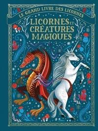 May Shaw - Le grand livre des licornes - Licornes et créatures magiques.