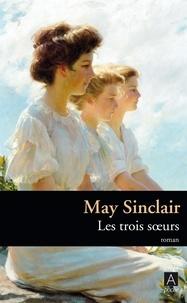 May Sinclair - Les trois soeurs.