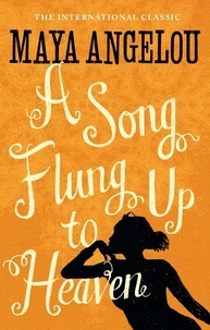 Maya Angelou - A Song Flung Up to Heaven.
