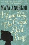 Maya Angelou - I Know Why The Caged Bird Sings.